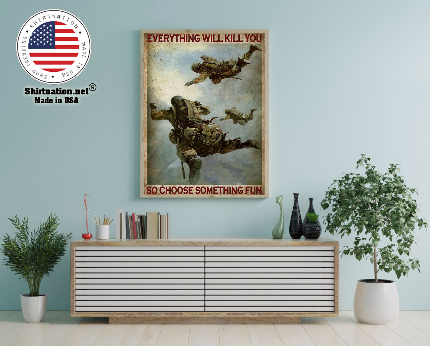 Air force everything will kill you so choose something fun poster 22