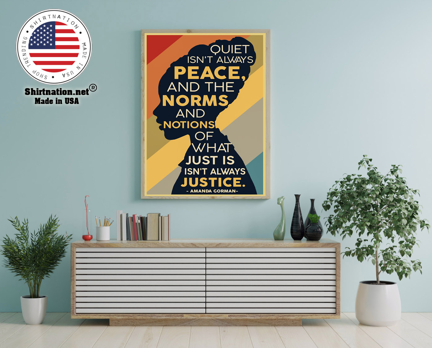 Amanda Gorman Quiet isnt always peace and the norm and notions of what just is isnt always justice poster 12