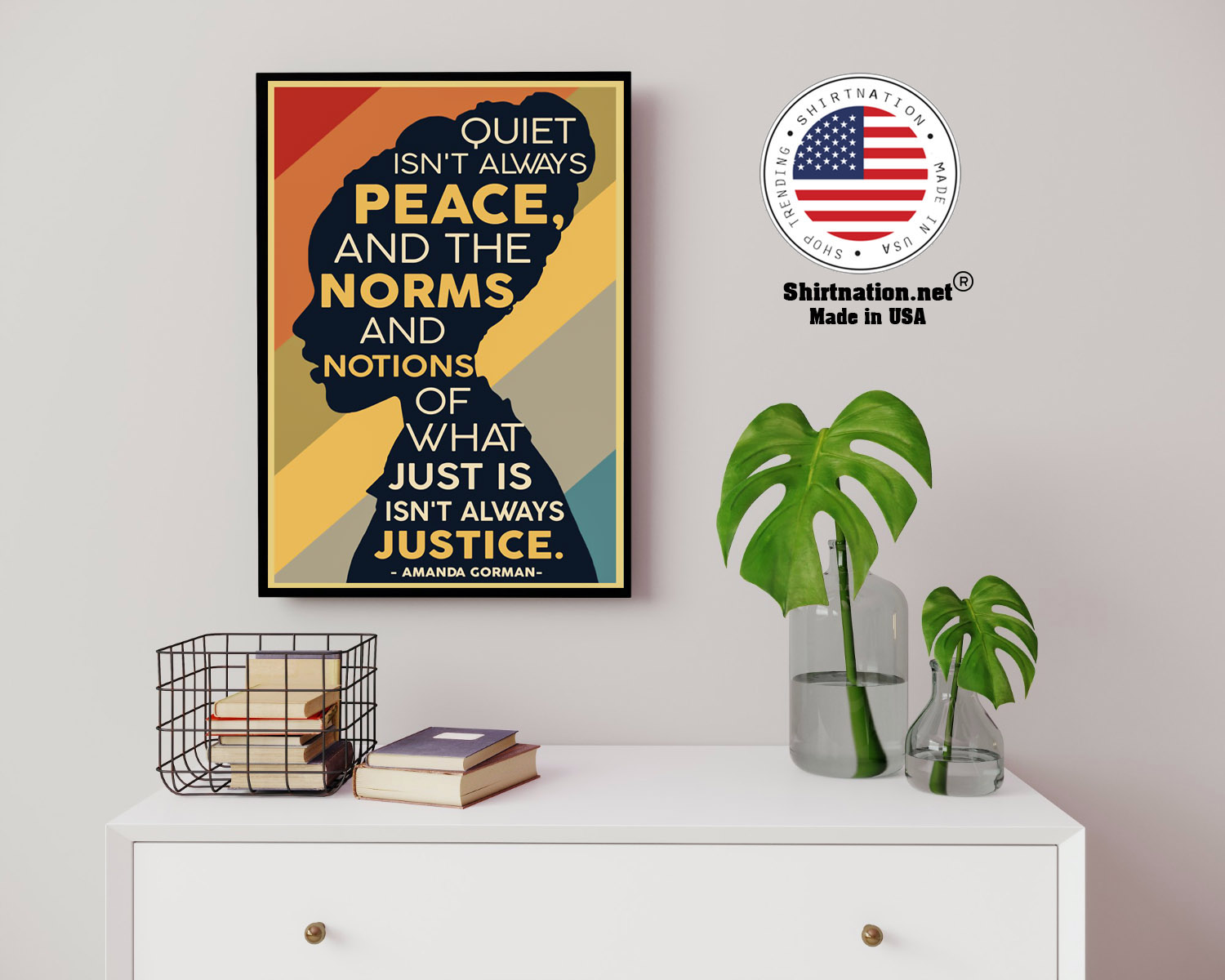 Amanda Gorman Quiet isnt always peace and the norm and notions of what just is isnt always justice poster 14 2
