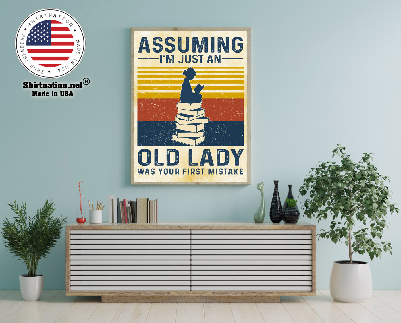 Assuming im just an old lady was your first mistake poster 12