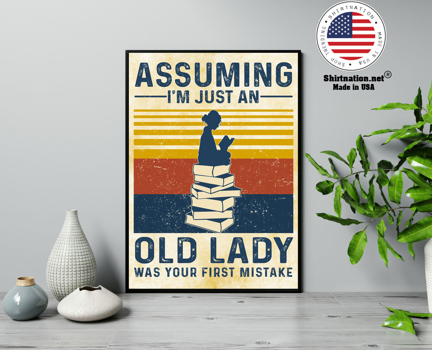 Assuming im just an old lady was your first mistake poster 13