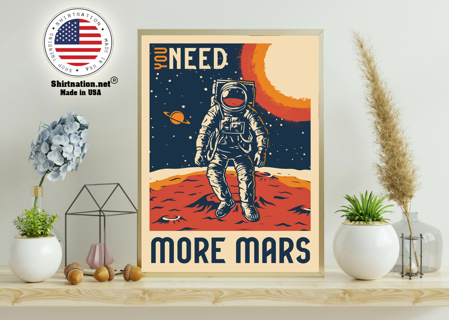 Astronaut You need more mars poster 11