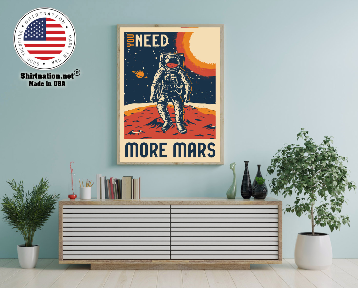 Astronaut You need more mars poster 12