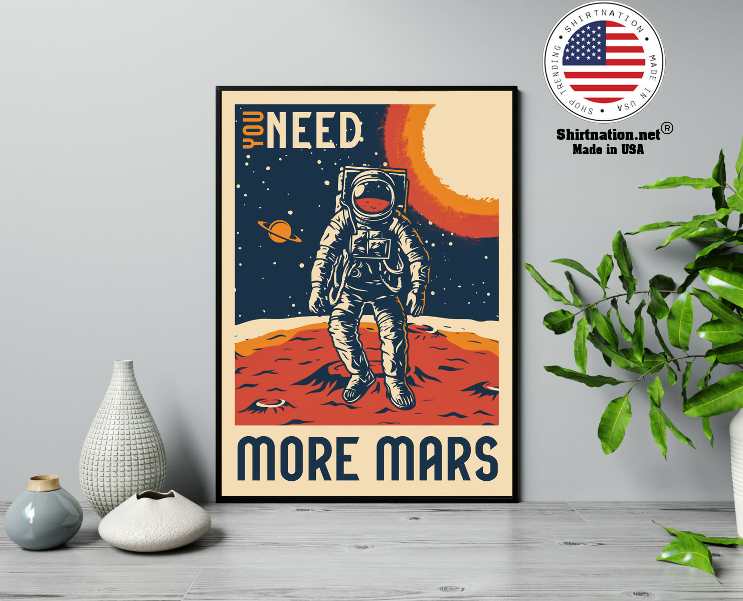 Astronaut You need more mars poster 13