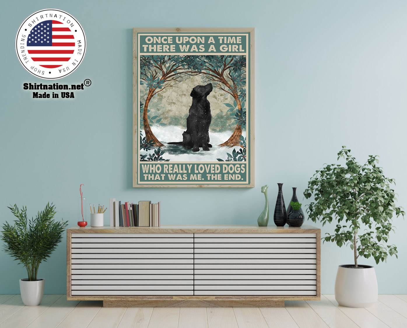 Black Golden Retriever once upon a time there was a girl who really loved dogs poster 1
