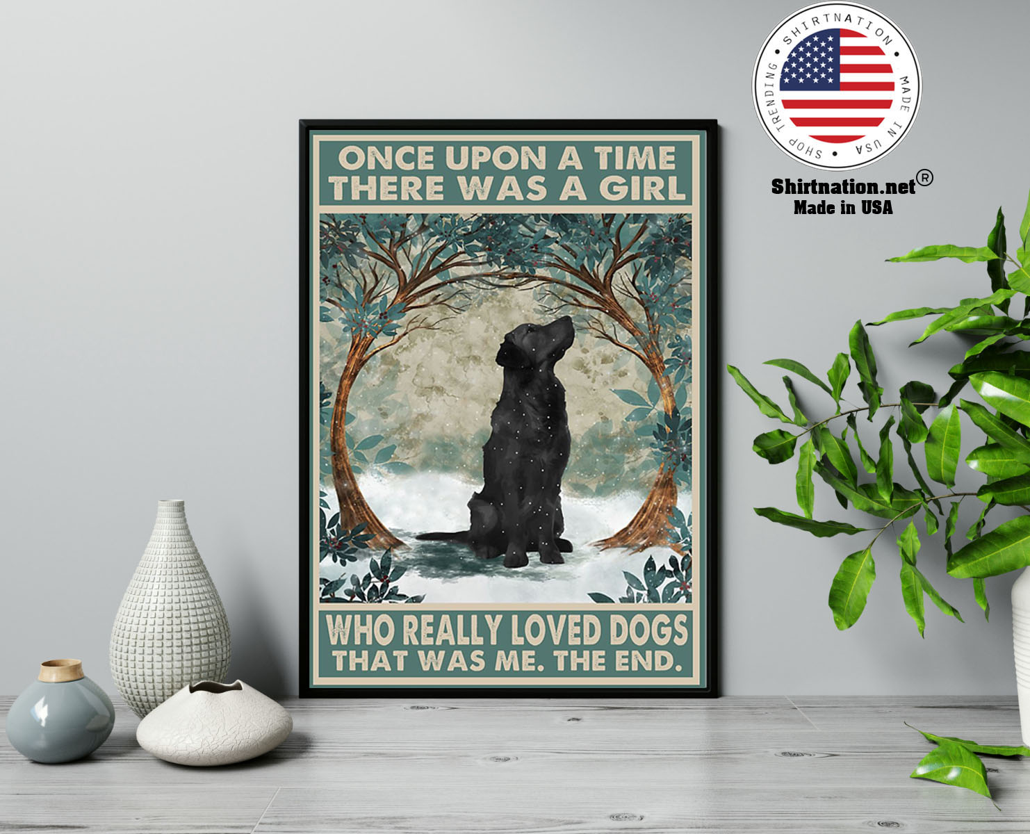 Black Golden Retriever once upon a time there was a girl who really loved dogs poster 2