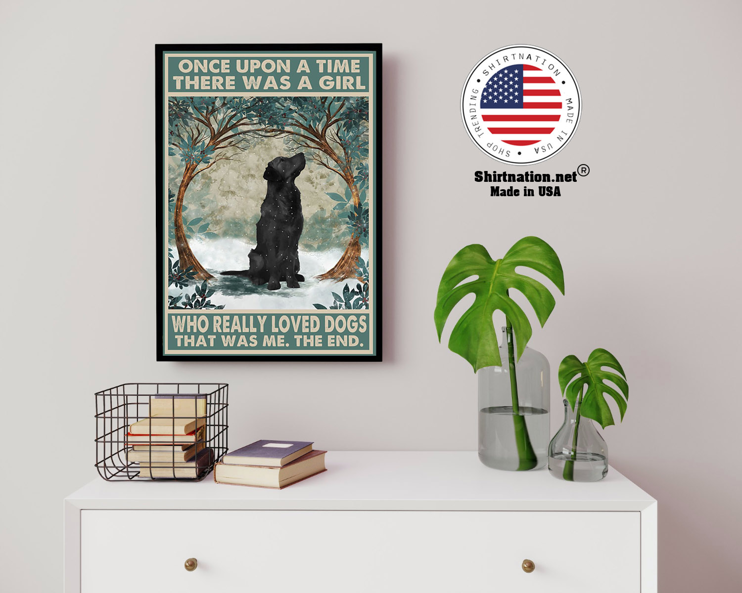 Black Golden Retriever once upon a time there was a girl who really loved dogs poster 3