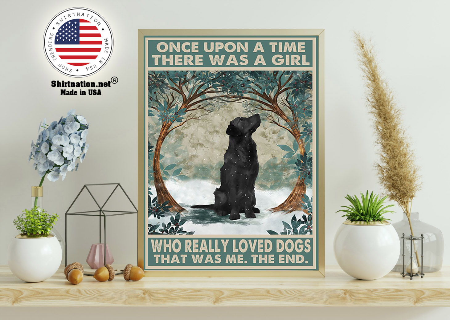 Black Golden Retriever once upon a time there was a girl who really loved dogs poster