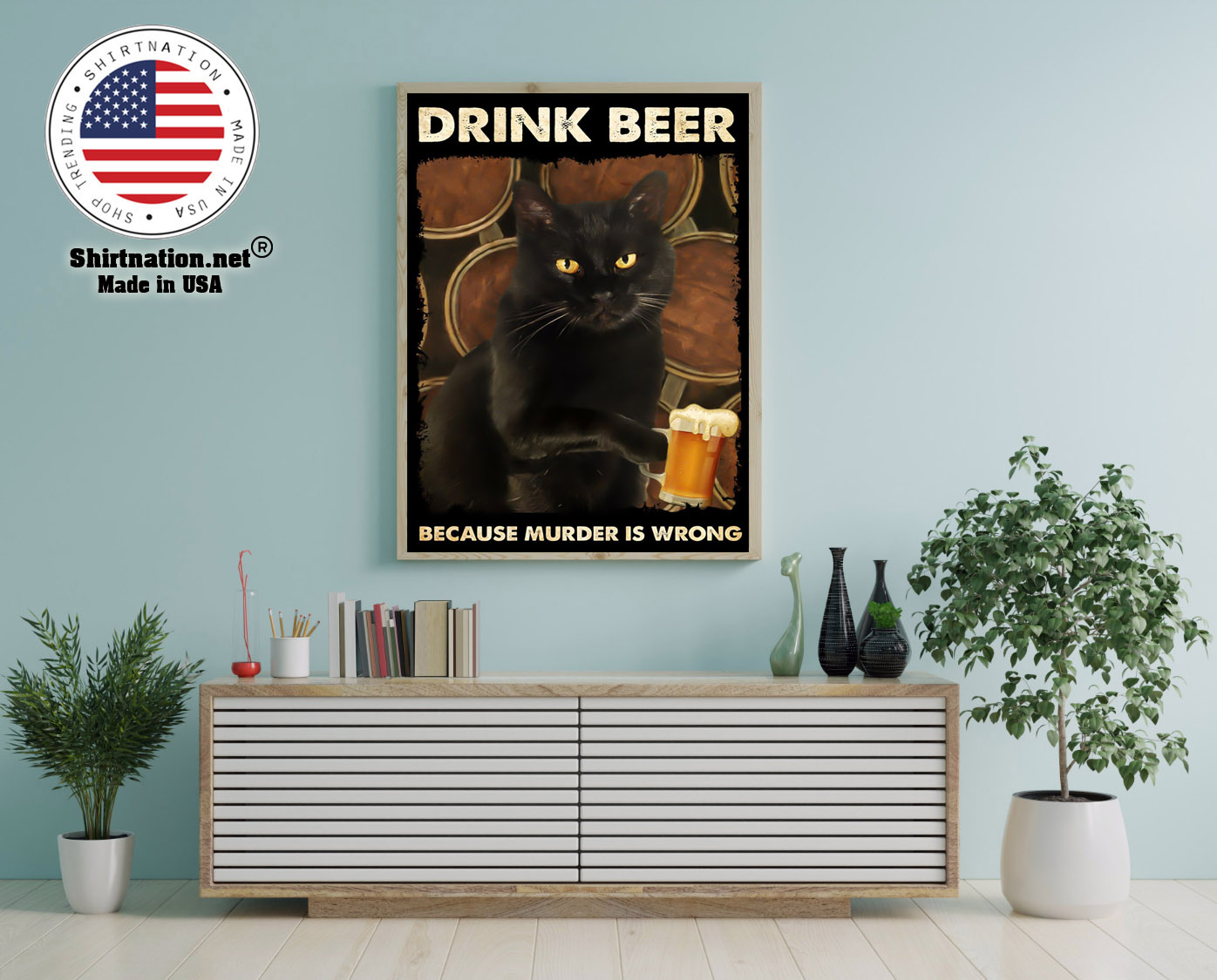 Black cat drink beer because murder is wrong poster 12