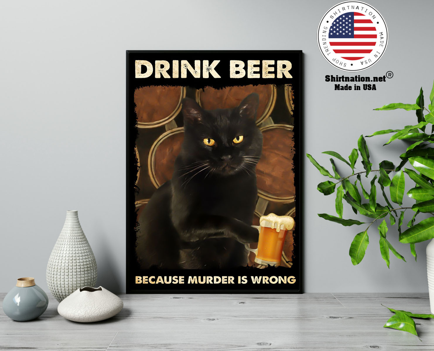 Black cat drink beer because murder is wrong poster 13 1