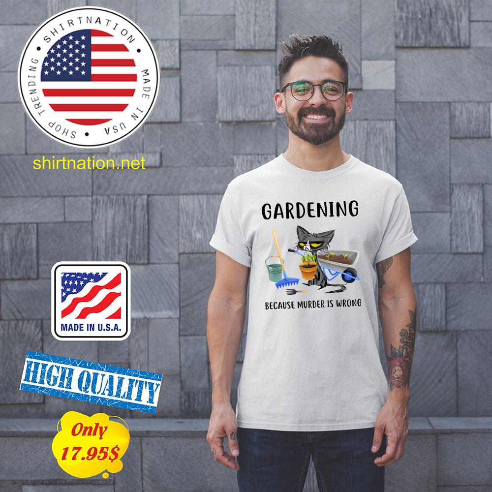 Cat Gardening because murder is wrong Shirt3