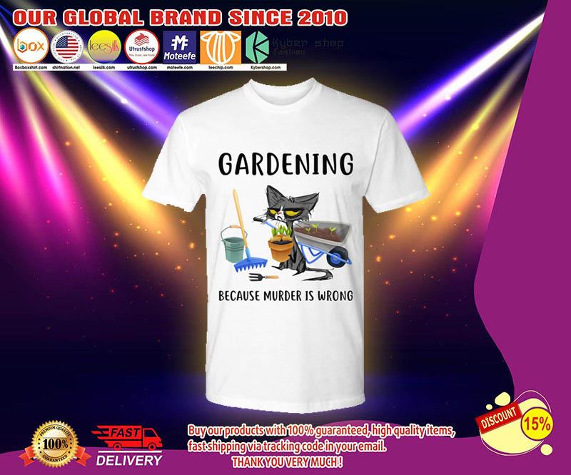 Cat Gardening because murder is wrong shirt 2