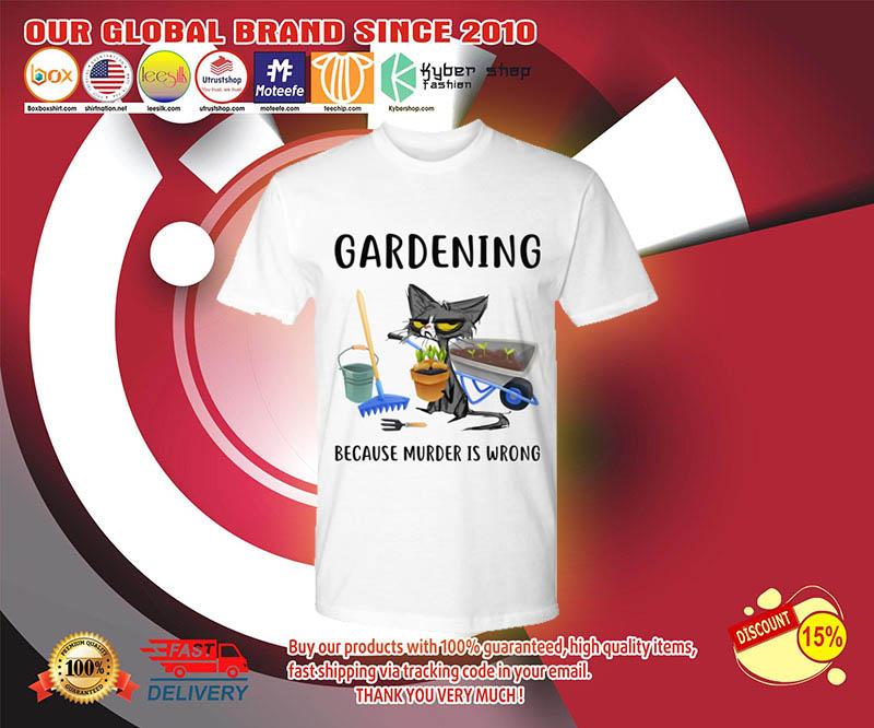 Cat Gardening because murder is wrong shirt 3