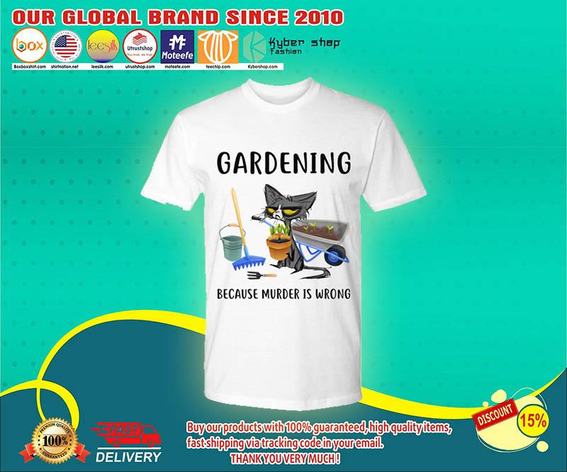 Cat Gardening because murder is wrong shirt 4