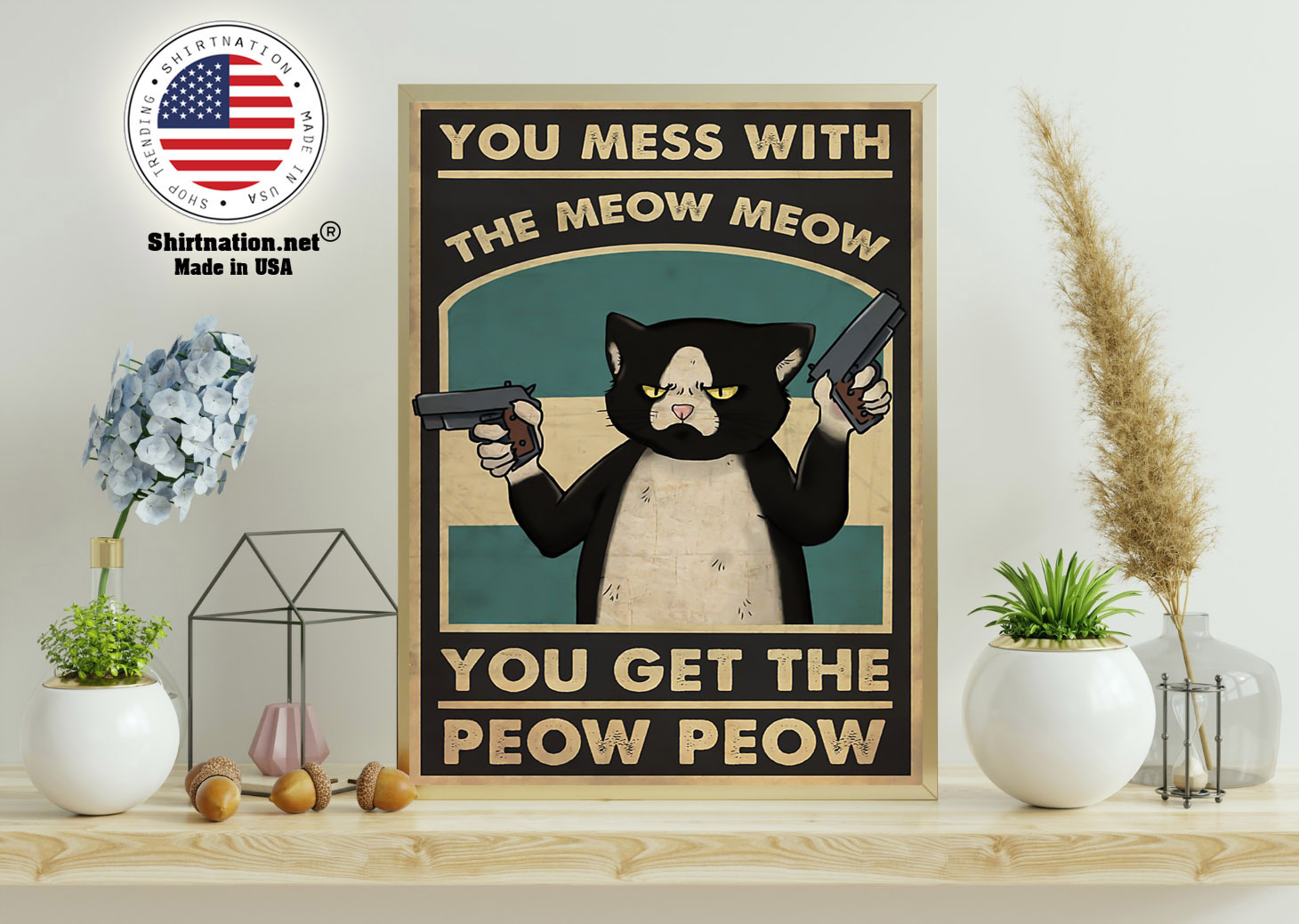 Cat You mess with the meow meow you get the peow peow poster 11