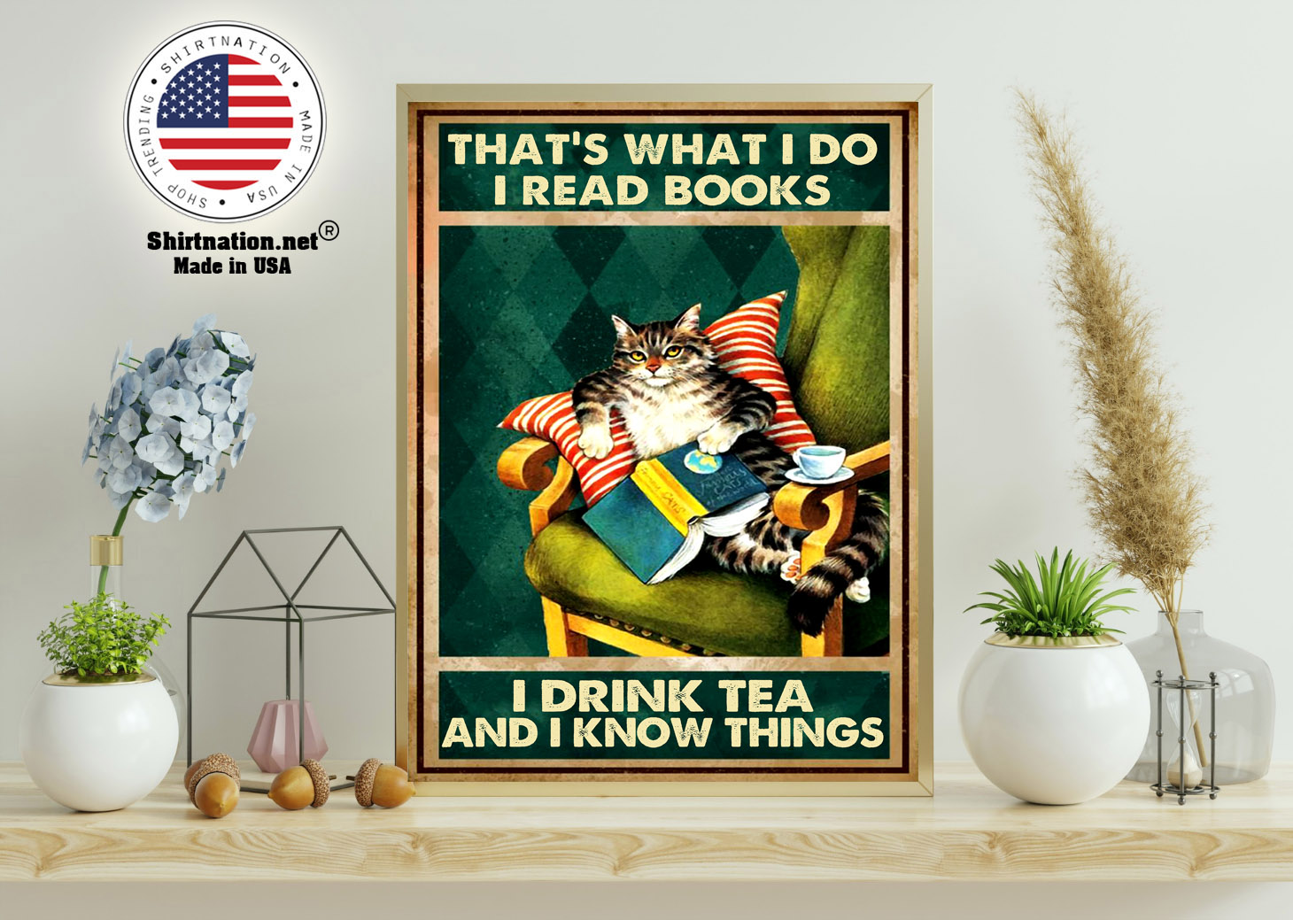 Cat thats what I do I read books I drink tea and I know things poster 11 1