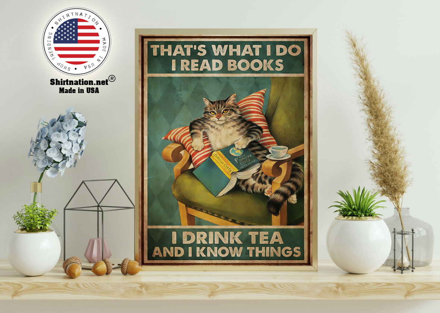 Cat thats what I do I read books I drink tea and I know things poster 11