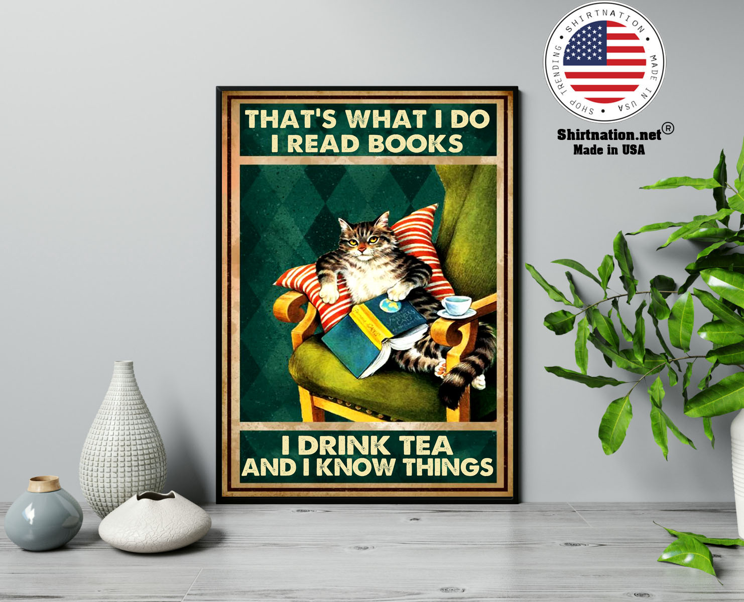 Cat thats what I do I read books I drink tea and I know things poster 13 1
