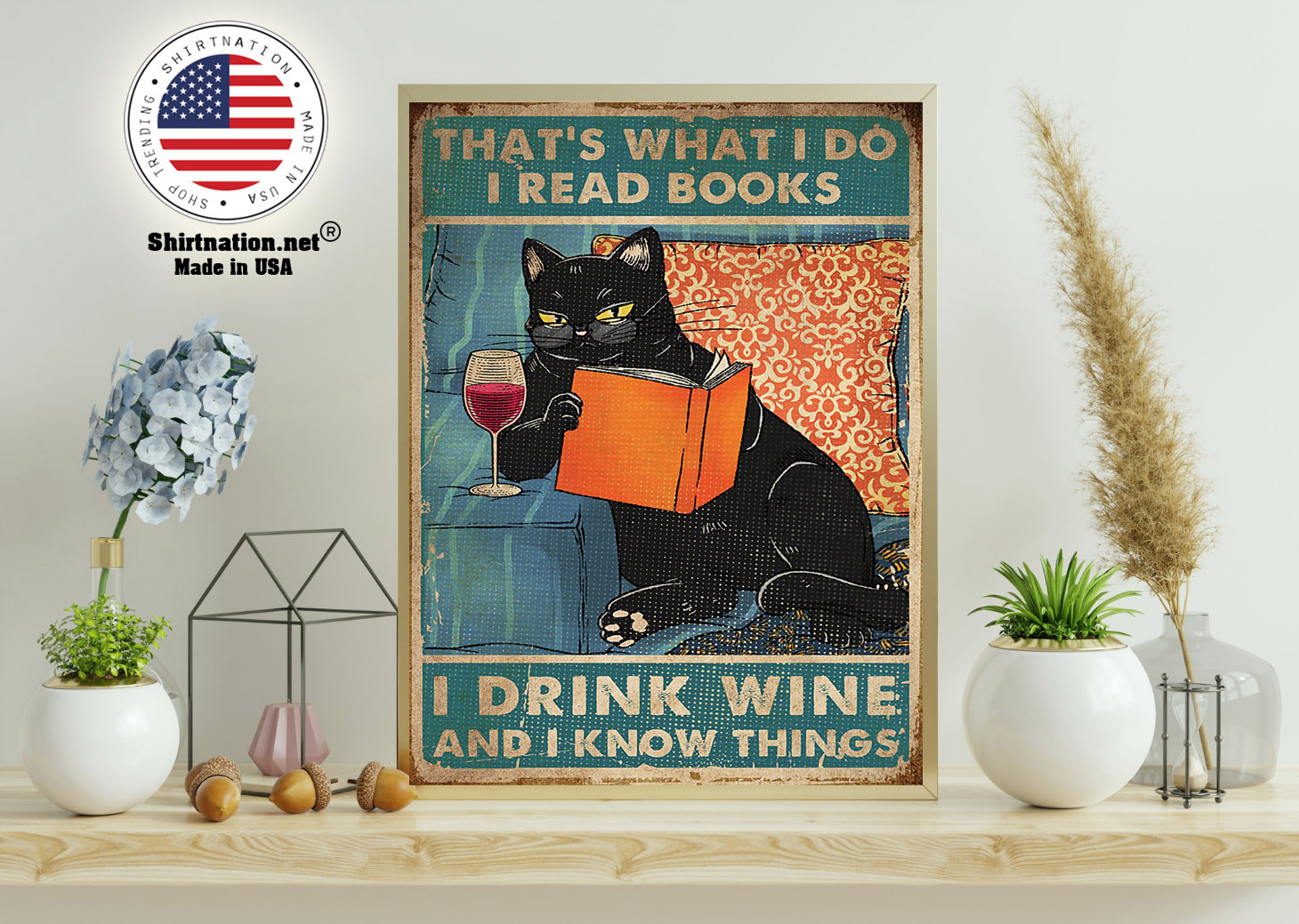 Cat thats what I do I read books I drink wine and I know things poster 11