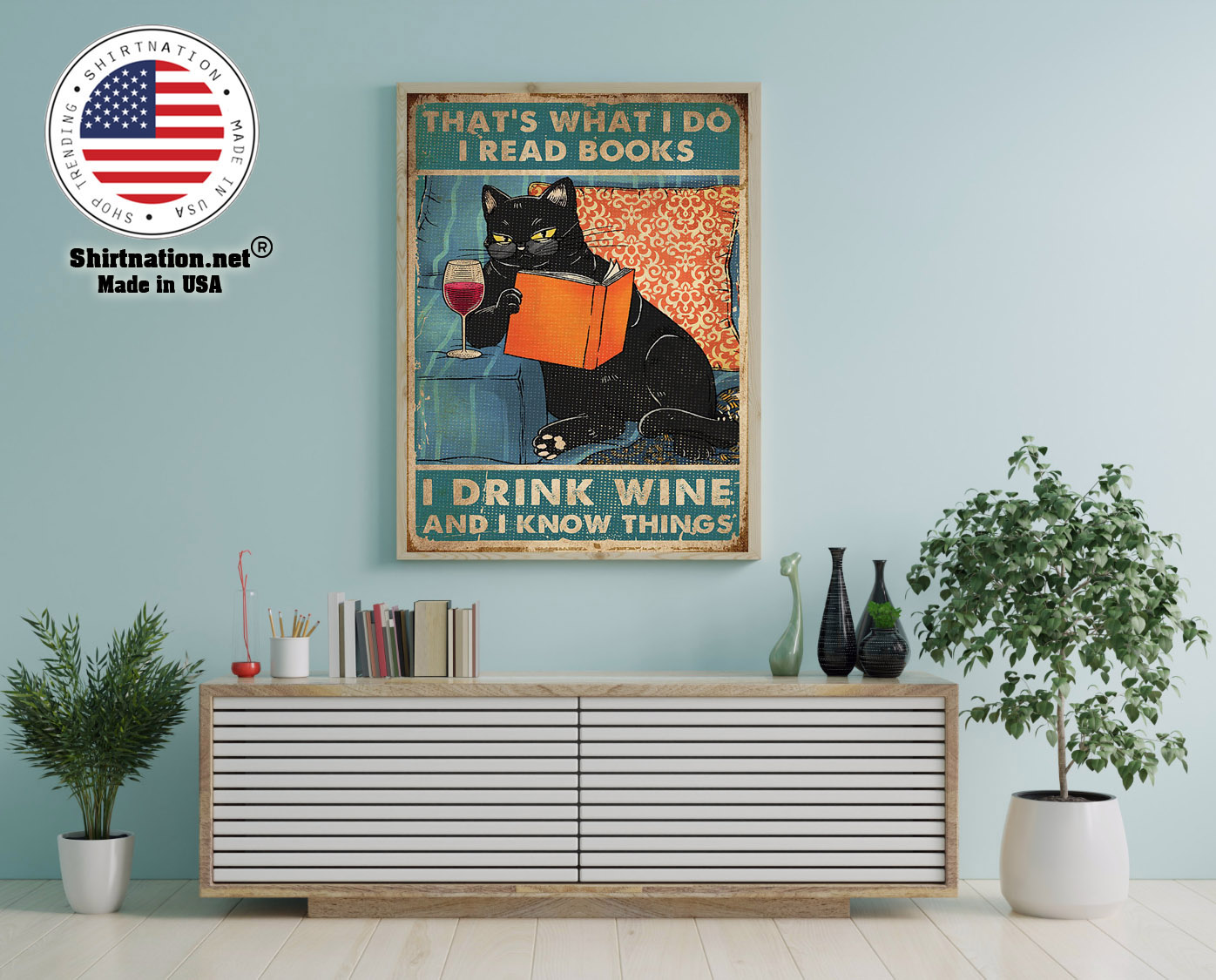 Cat thats what I do I read books I drink wine and I know things poster 12