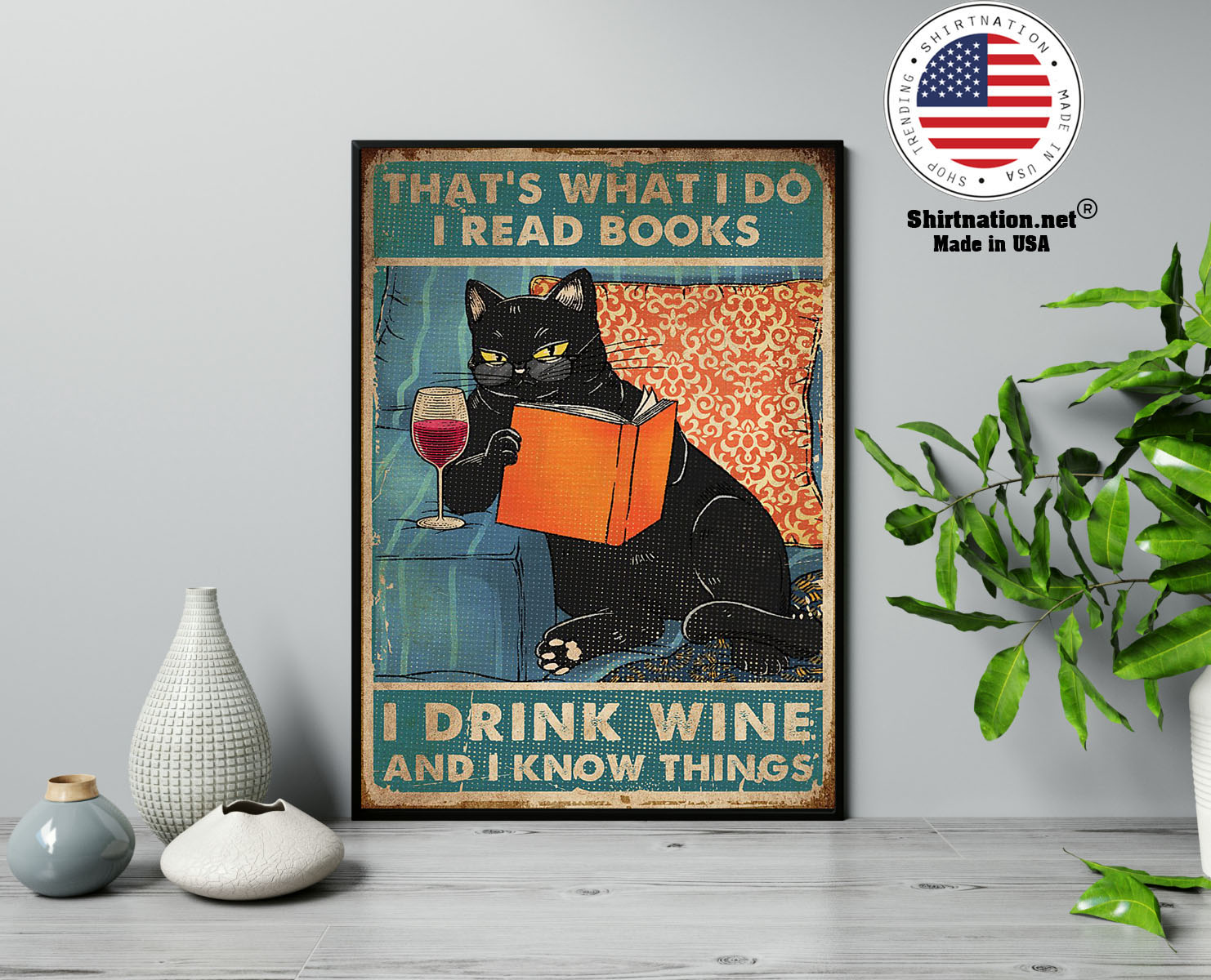 Cat thats what I do I read books I drink wine and I know things poster 13