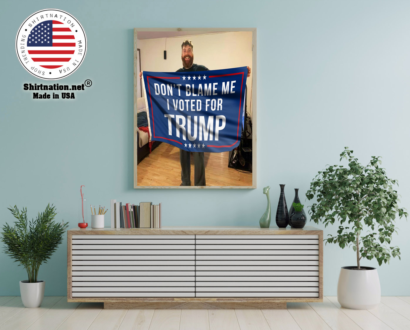 Dont blame me I voted for Trump flag 12