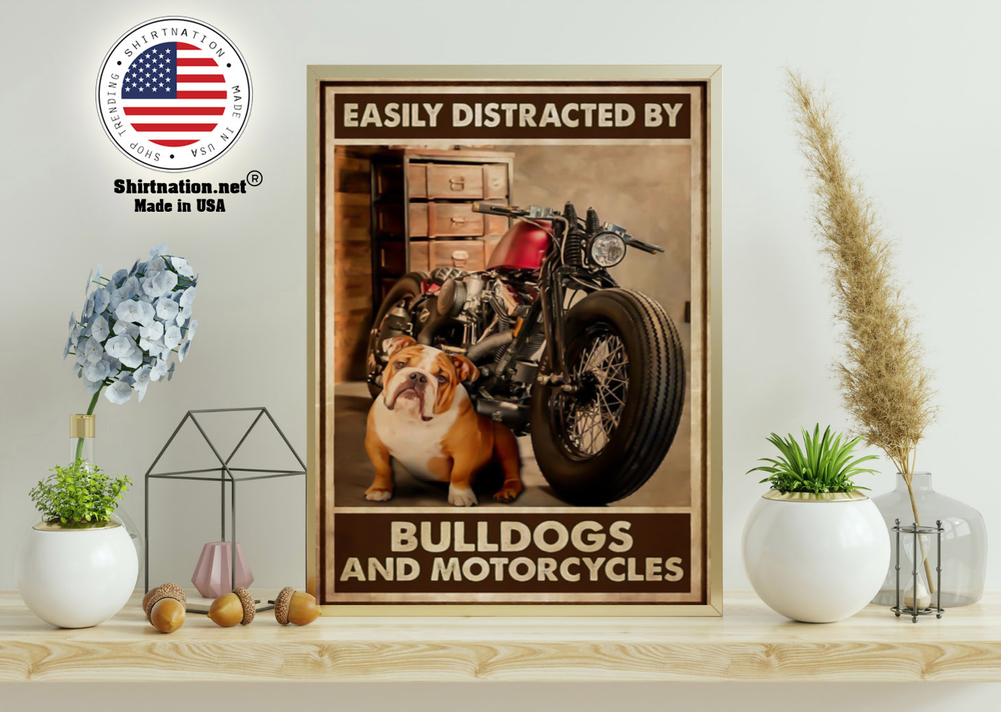 Easily distracred by bulldogs and morotcycles poster 11