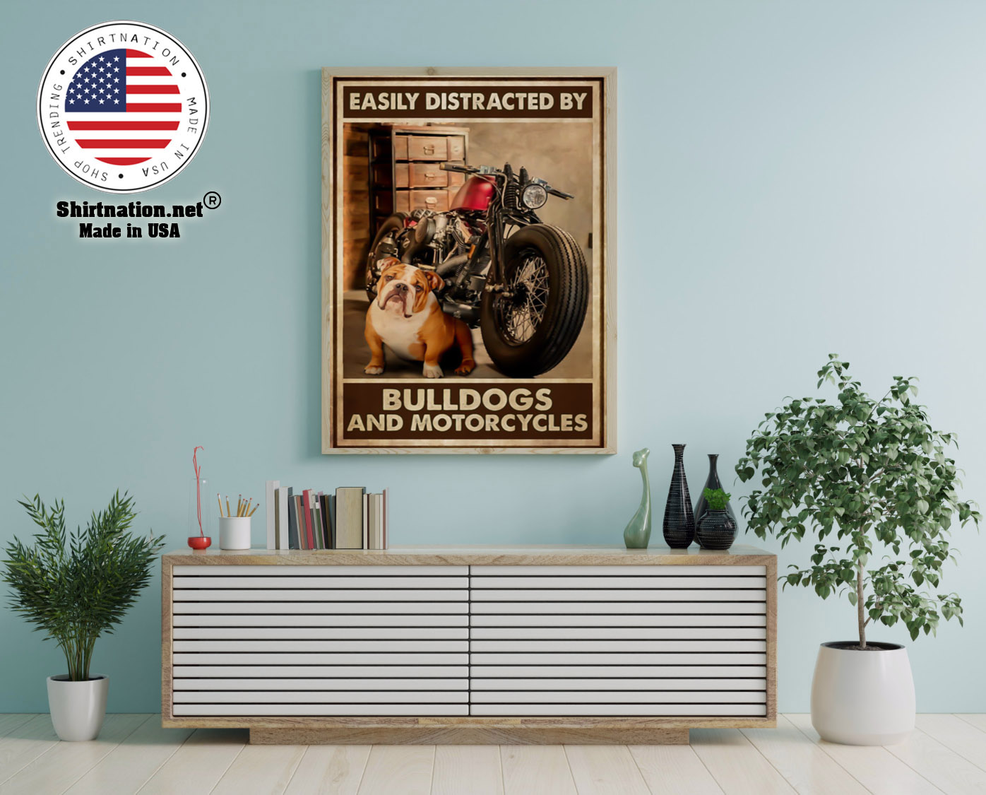 Easily distracred by bulldogs and morotcycles poster 12