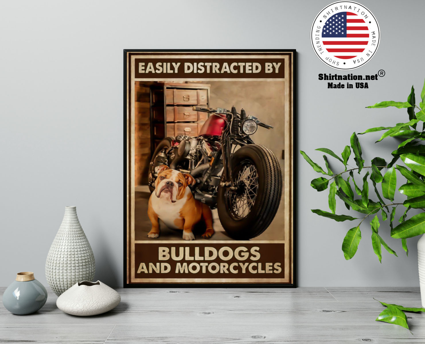 Easily distracred by bulldogs and morotcycles poster 13