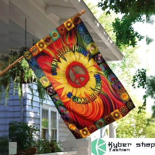 Every little thing is gonna be alright sunflower flag
