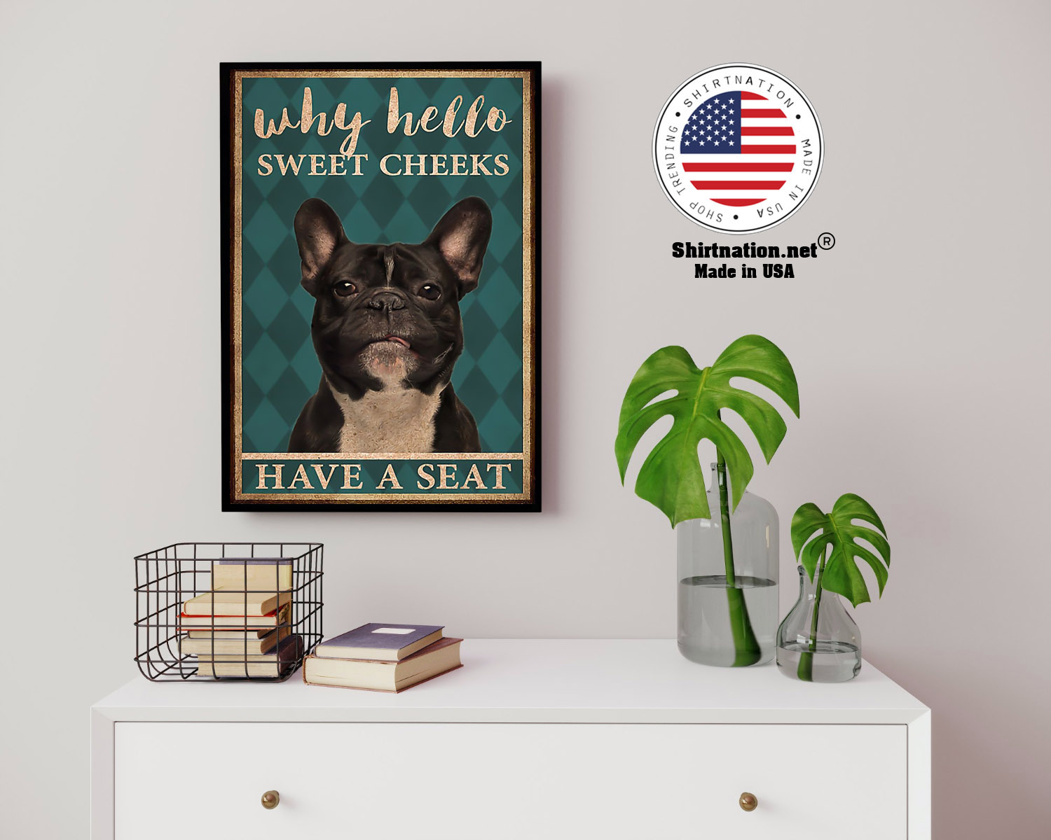 French bulldog why hello sweet cheeks have a seat poster 14