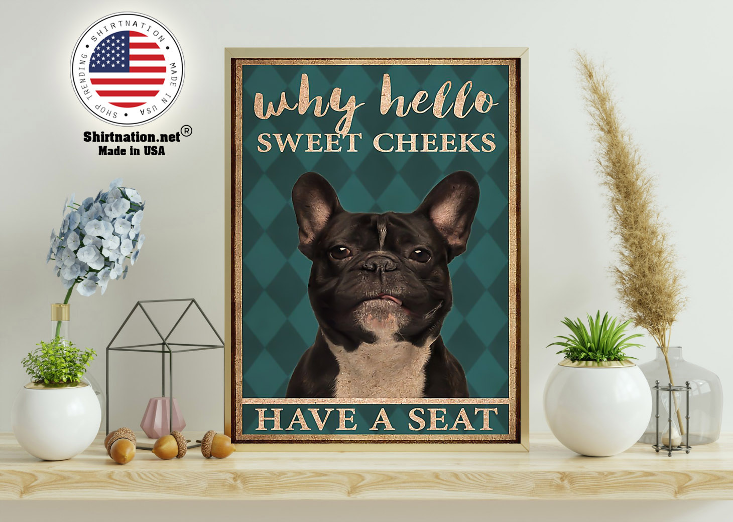 French bulldog why hello sweet cheeks have a seat poster 15 1