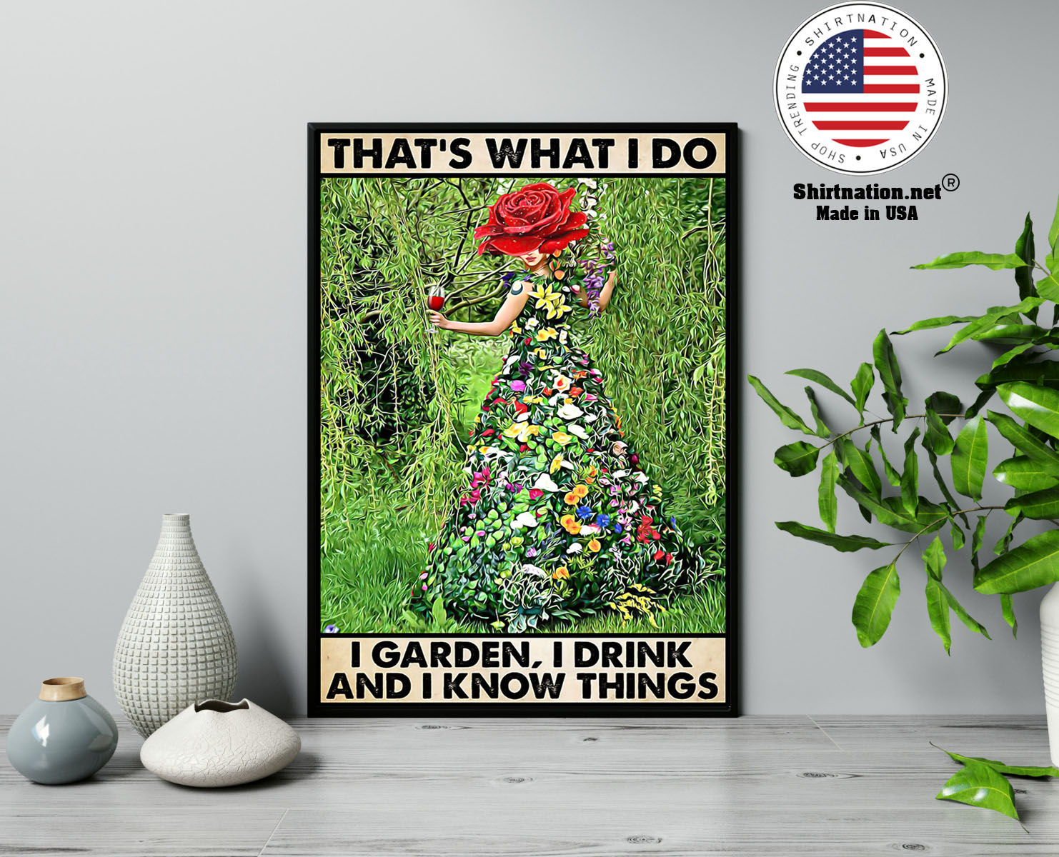 Gardening thats what I do I garden I drink poster 13