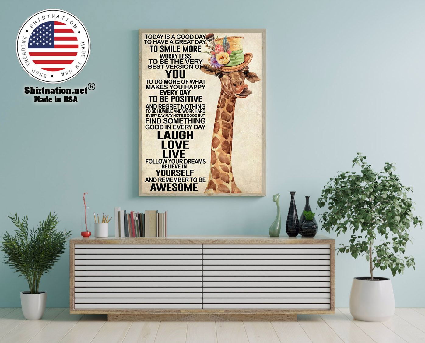 Giraffe today is a good day to have a great day poster 12