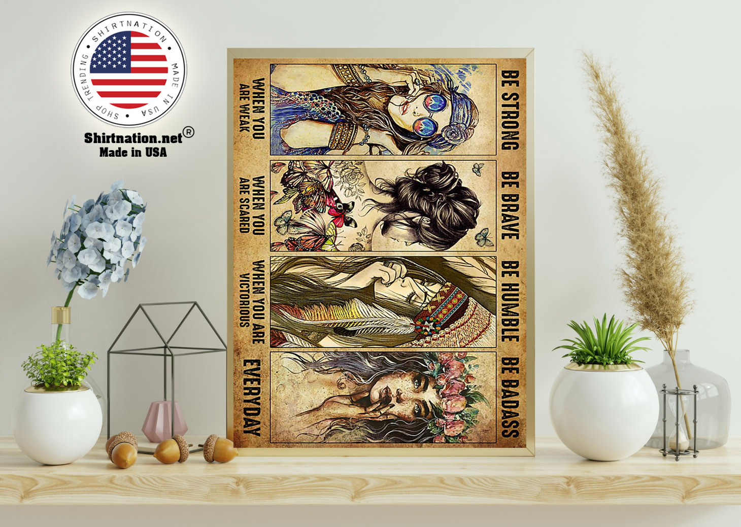 Girl Hippie be strong be brave be humble be badass poster 11