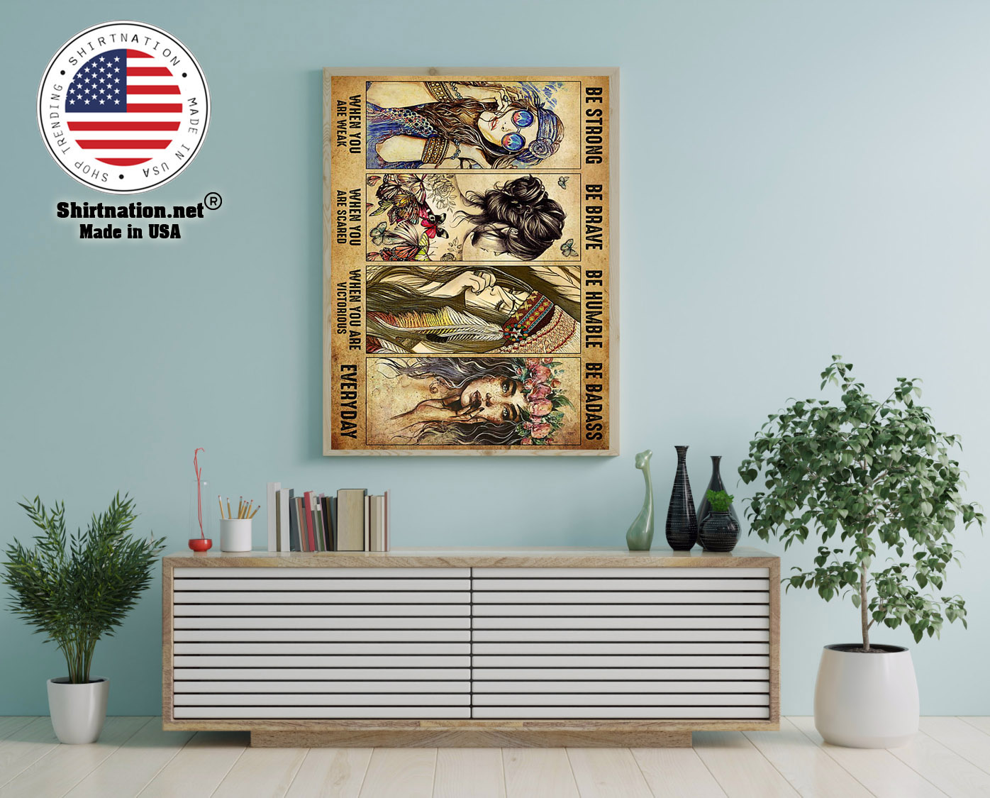 Girl Hippie be strong be brave be humble be badass poster 12