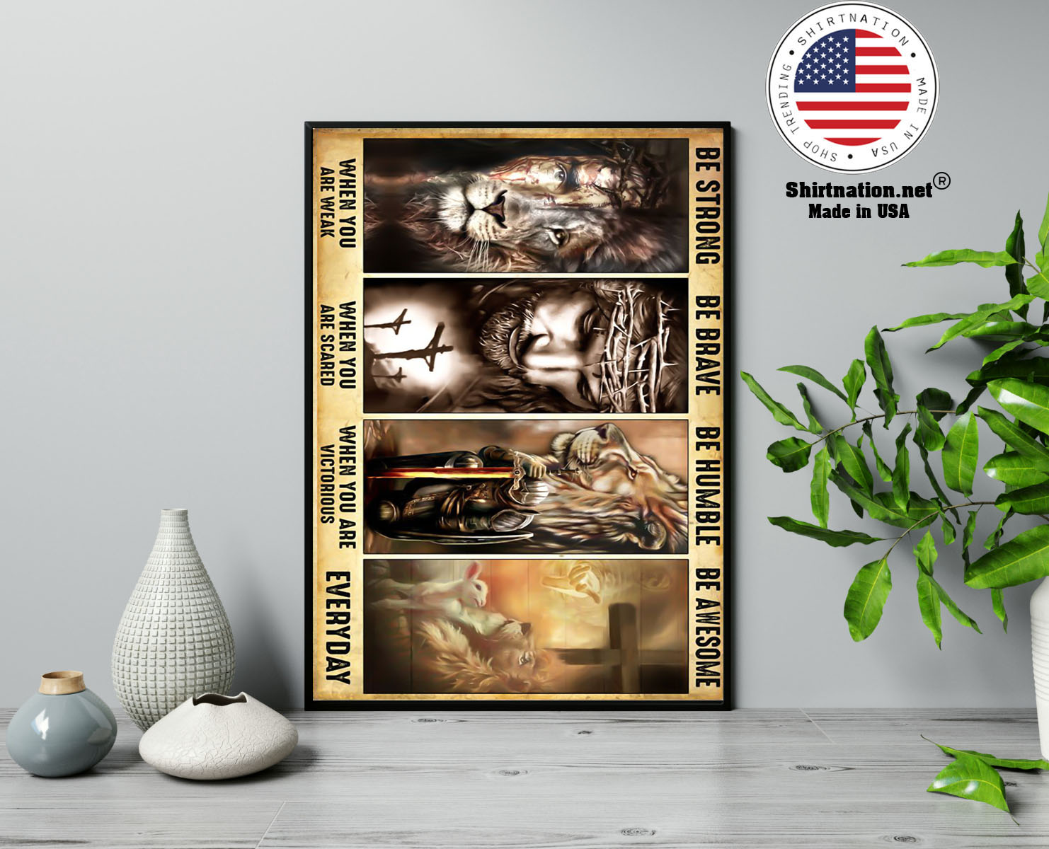 God Lamb Lion be strong be brave be humble be awesome poster 13