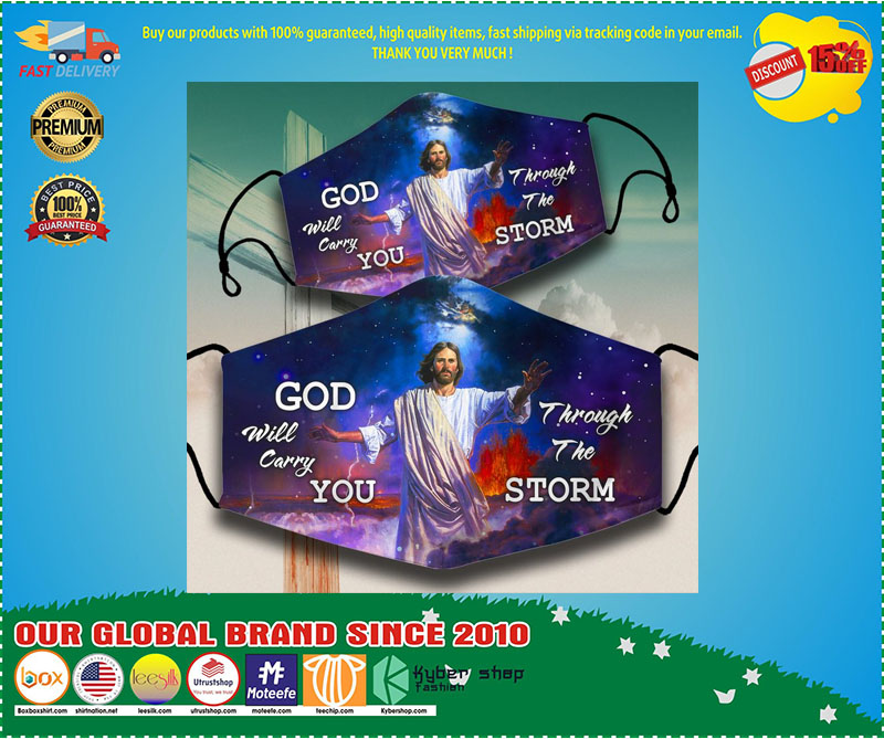 God will carry you throught the storm face mask 3