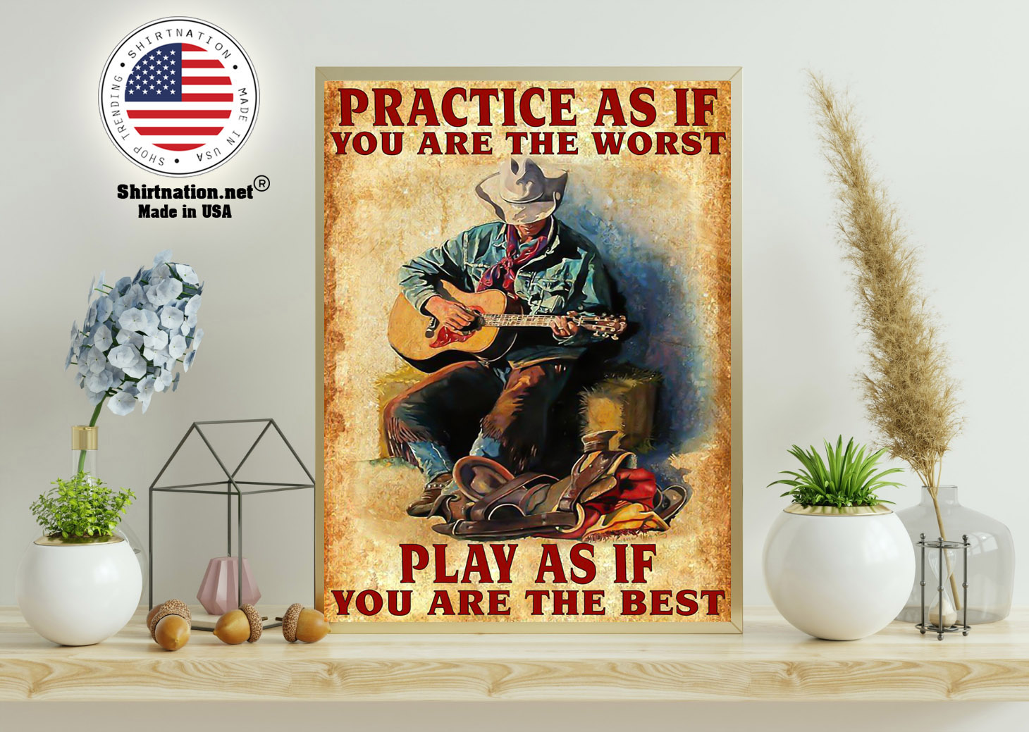 Guitar Practice as if you are the worst play as if you are the best poster 11