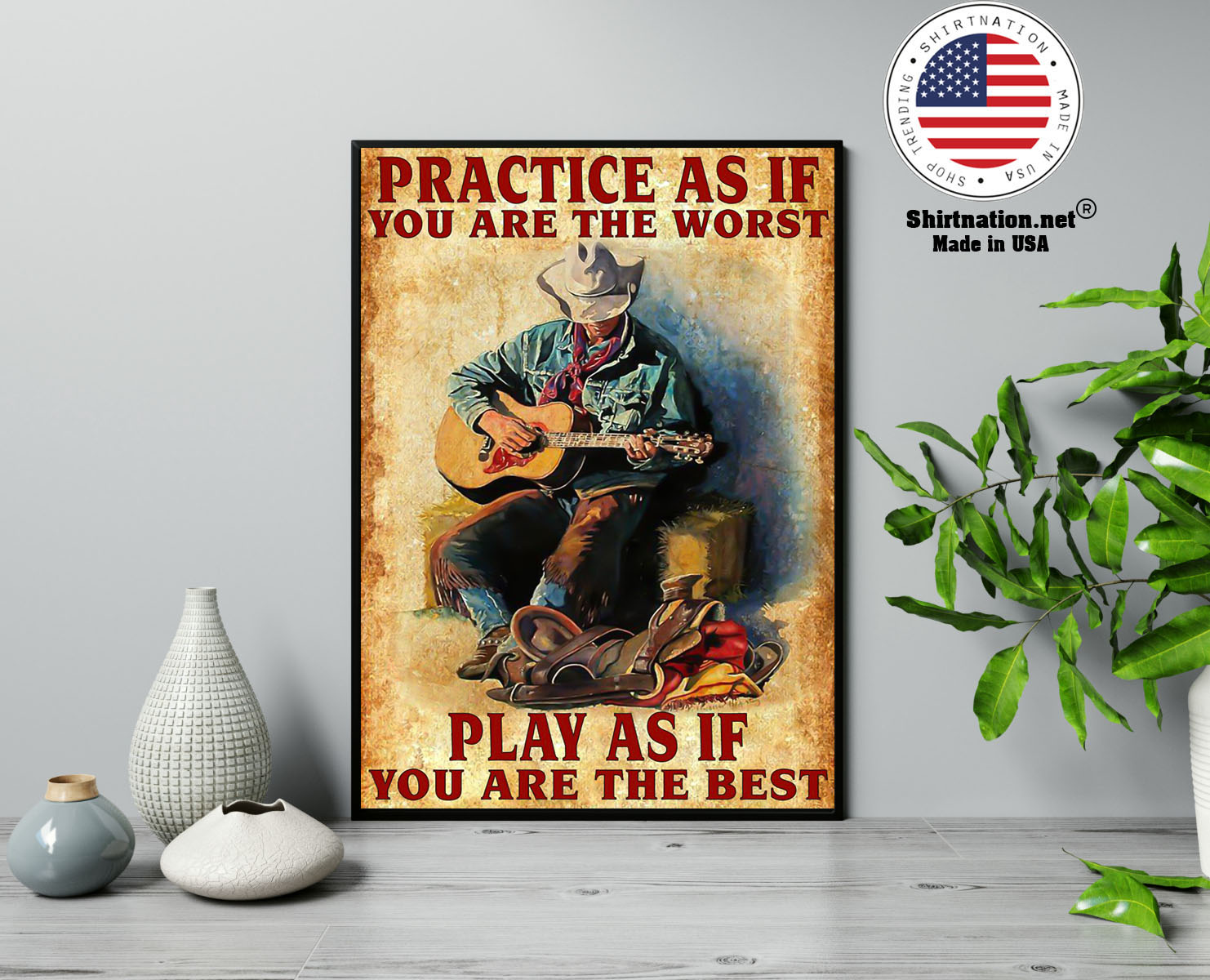 Guitar Practice as if you are the worst play as if you are the best poster 13