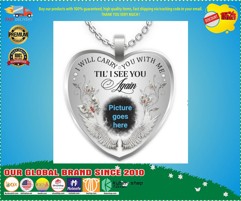 I will carry you with me Till I see you again custom picture necklace 2