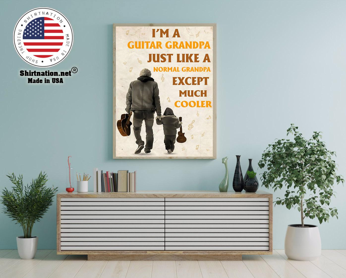 Im a guitar grandpa just like a normal grandpa except much cooler poster 12