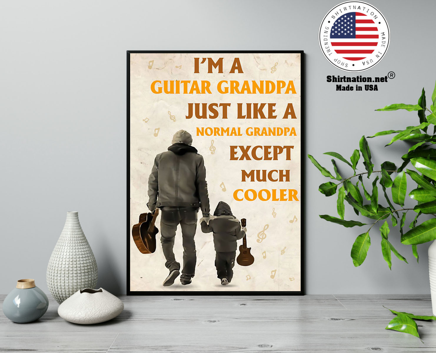Im a guitar grandpa just like a normal grandpa except much cooler poster 13