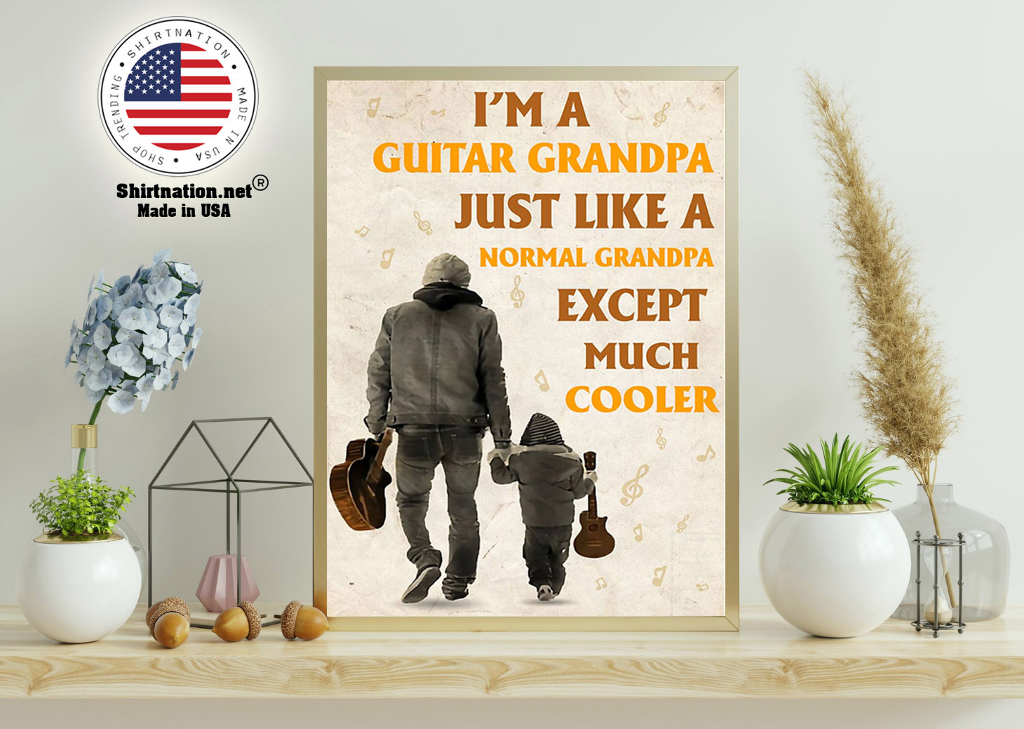 Im a guitar grandpa just like a normal grandpa except much cooler poster