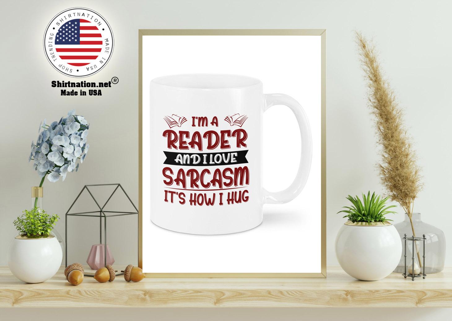 Im a reader and I love sarcasm mug 11