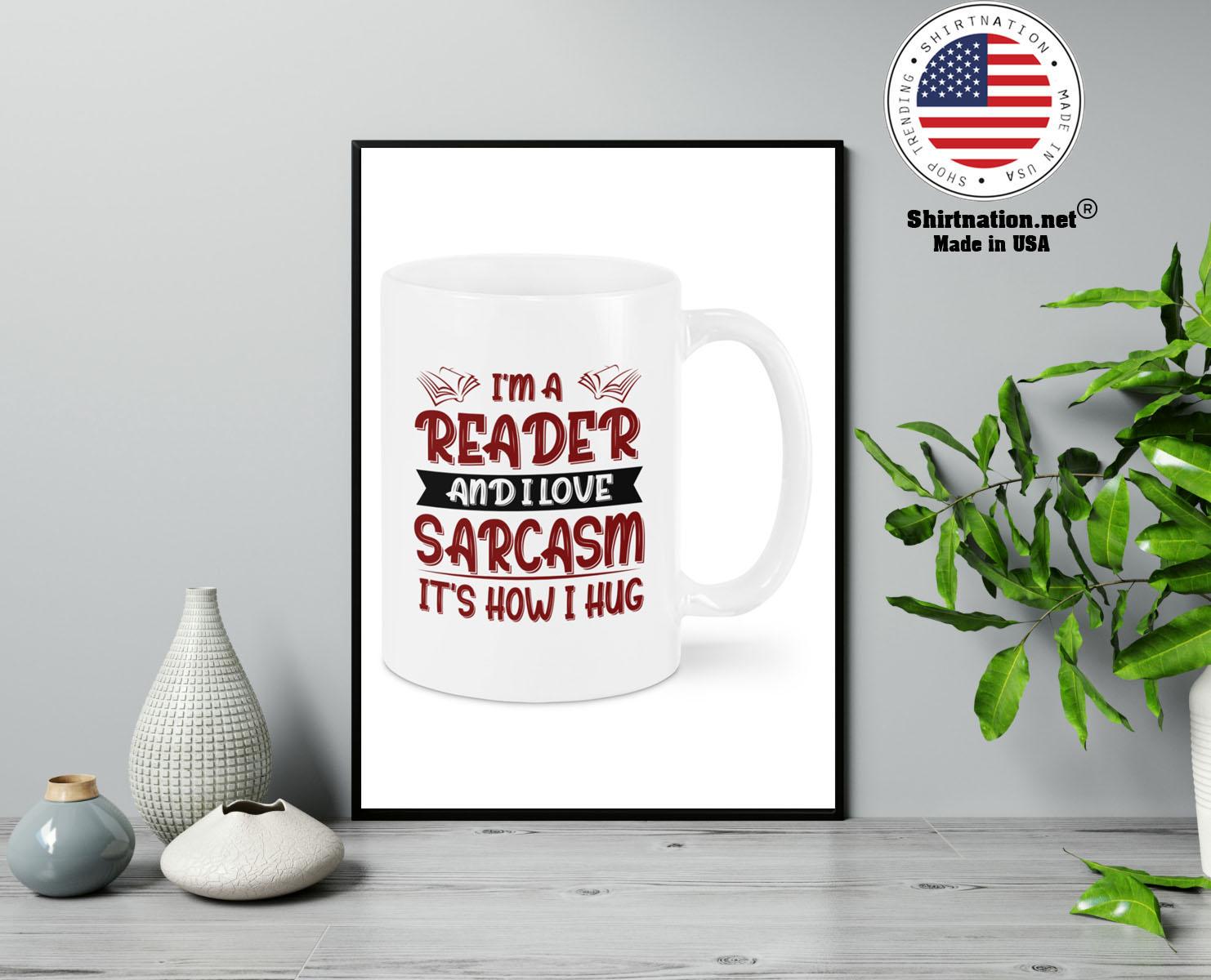 Im a reader and I love sarcasm mug 13