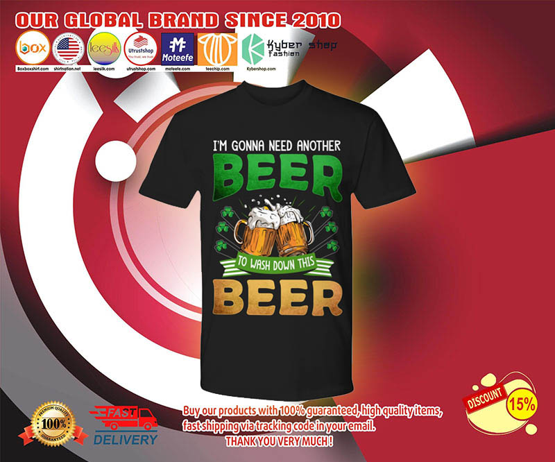 Im gonna need another beer to wash down this beer shirt 3