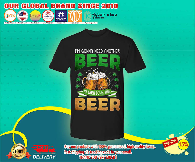 Im gonna need another beer to wash down this beer shirt 4