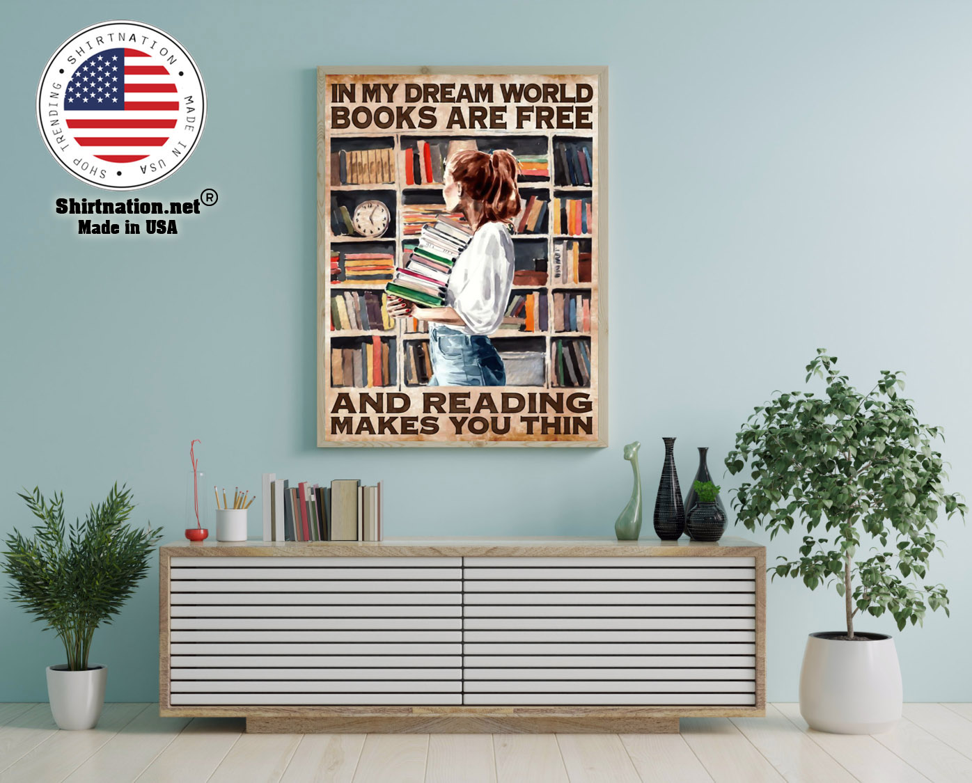 In my dreams world books are free and reading makes you thin poster 12