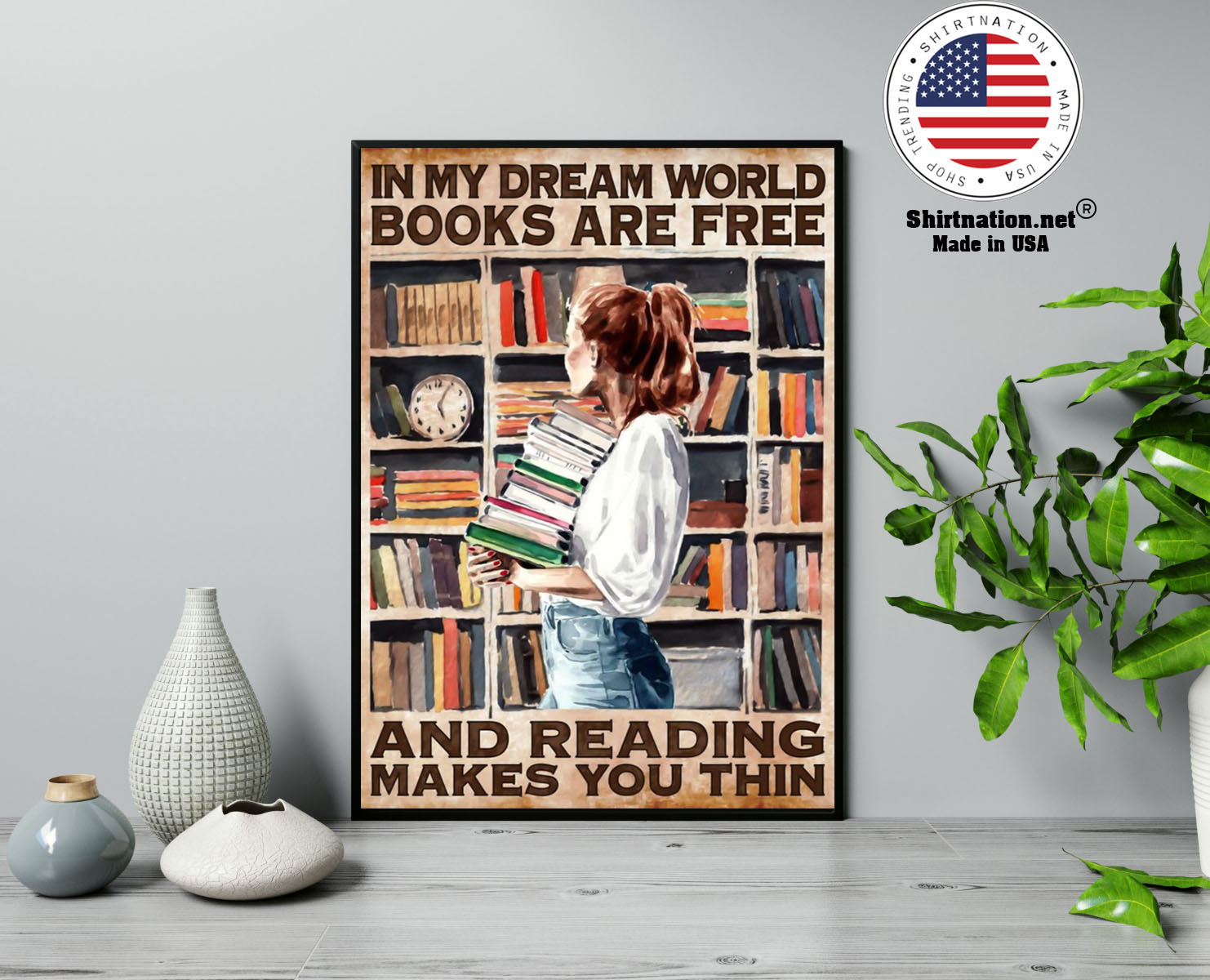 In my dreams world books are free and reading makes you thin poster 13